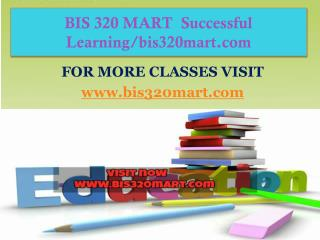 BIS 320 MART  Successful Learning/bis320mart.com