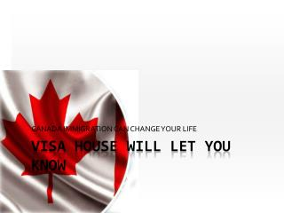 Visa House-Get desired immigration to Canada with these smartest immigration consultants in Delhi