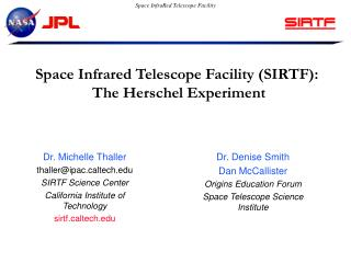 Space Infrared Telescope Facility (SIRTF):  The Herschel Experiment