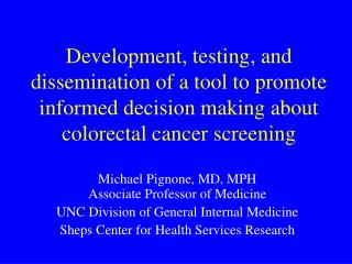 Development, testing, and dissemination of a tool to promote informed decision making about colorectal cancer screening