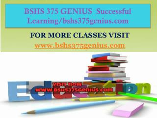 BSHS 375 GENIUS  Successful Learning/bshs375genius.com