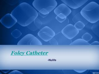 Foley Balloon Catheters