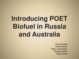 Introducing POET  Biofuel  in Russia and Australia