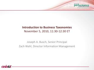 Introduction to Business Taxonomies November 5, 2010, 11:30-12:30 ET
