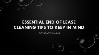 Essential End of Lease Cleaning Tips to Keep in Mind