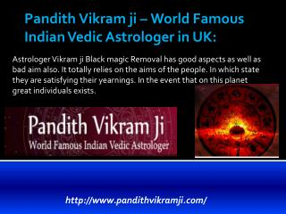 Pandith Vikram ji – Best/Top/Famous Astrologer in  London, UK, Blackpool, Brighton, Bristol, Belfast, Chester, derby, Ed