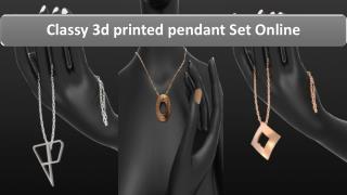 Classy 3d printed pendant Set Online