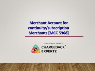 Merchant Account for continuity/subscription Merchants [MCC 5968]