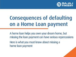 Consequences You Face After Defaulting on a Home Loan Payment