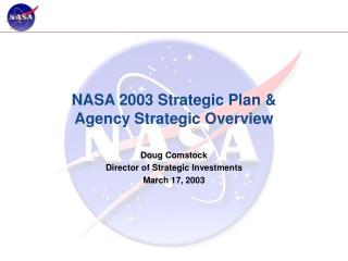 NASA 2003 Strategic Plan &  Agency Strategic Overview