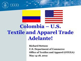 Colombia   U.S.  Textile and Apparel Trade Adelante