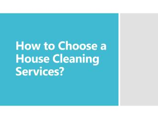 How to Choose a House Cleaning Services?