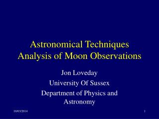 Astronomical Techniques Analysis of Moon Observations