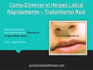 Como eliminar el herpes labial rápidamente – tratamiento real