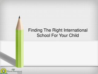 Finding The Right International School For Your Child