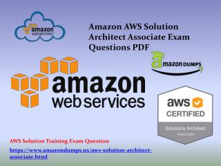 Latest AWS Solution Architect Associate Exam Questions - Full AWS Training