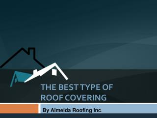 The Best Type of Roof Covering