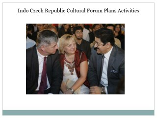 Indo Czech Republic Cultural Forum Plans Activities