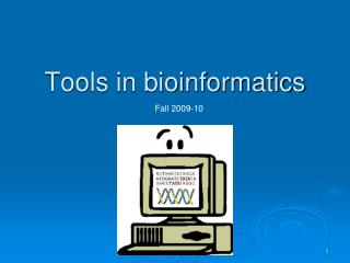 Tools in bioinformatics