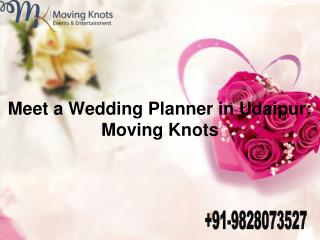 Meet a Wedding Planner in Udaipur : Moving Knots