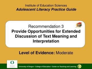 Recommendation 3 Provide Opportunities for Extended Discussion of Text Meaning and Interpretation    Level of Evidence: