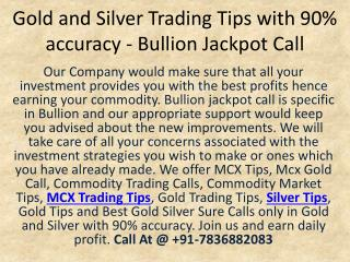 Gold and Silver Trading Tips with 90% accuracy - Bullion Jackpot Call