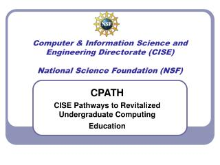 Computer  Information Science and Engineering Directorate CISE  National Science Foundation NSF