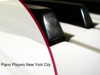 Famous Piano players New York city - Manhattan Pianist