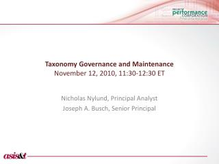 Taxonomy Governance and Maintenance November 12, 2010, 11:30-12:30 ET