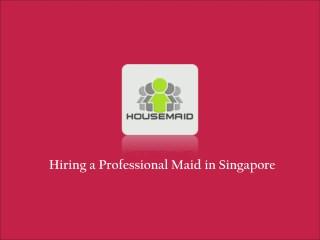 Hiring Maids Singapore