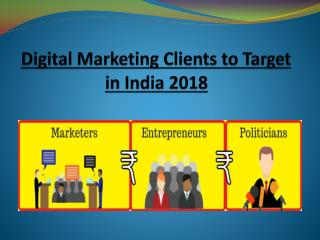 Digital Marketing Clients to Target in India 2018 - Digital Marketing Trends