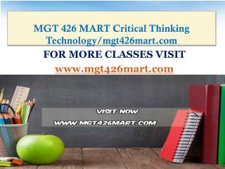 MGT 426 MART Critical Thinking Technology/mgt426mart.com