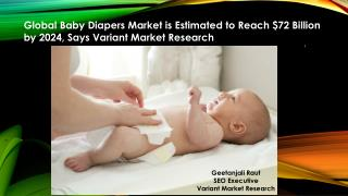 Global Baby Diapers Market is estimated to reach $72 billion by 2024