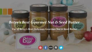 Recipes That You Can Recreate with Betsy's Best Gourmet Nut and Seed Butter