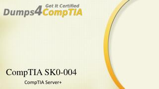 Latest SK0-004 Questions - Server  SK0-004 Certification - Dumps4compTIA
