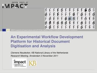 An Experimental Workflow Development Platform for Historical Document Digitisation and Analysis