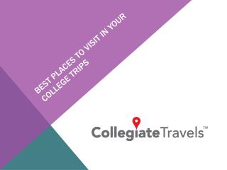 Best Places To Visit In Your College Trips