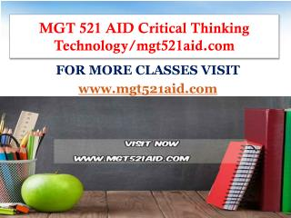 MGT 521 AID Critical Thinking Technology/mgt521aid.com