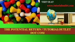 THE POTENTIAL RETURN / TUTORIALOUTLET DOT COM