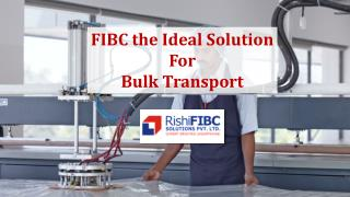 FIBC the Ideal Solution for Bulk Transport