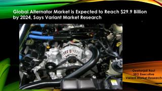 Global Alternator Market is estimated to reach $29.9 billion by 2024