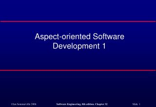 Aspect-oriented Software Development 1
