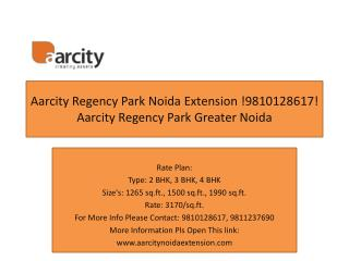 Aarcity Noida Extension !9811237690! Aarcity Regency Park No
