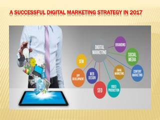 A Successful Digital Marketing Strategy in 2017
