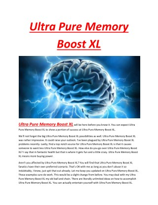 Ultra Pure Memory Boost XL - It helps refreshes your state of mind and unwind