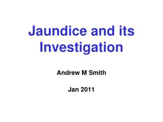 Jaundice and its Investigation