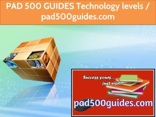 PAD 500 GUIDES Technology levels / pad500guides.com