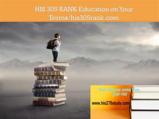 HIS 305 RANK Education on Your Terms/his305rank.com