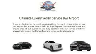 Ultimate Luxury Sedan Service Bwi Airport