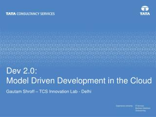 Dev 2.0:  Model Driven Development in the Cloud